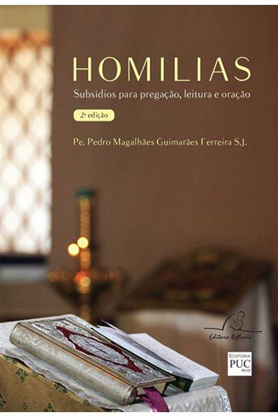 Homilias - Subsídios para Pregação, Leitura e Oração - 2ª Edição