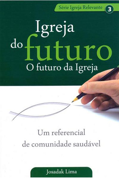 Igreja Do Futuro, o Futuro Da Igreja - Volume 3 - Aleluia