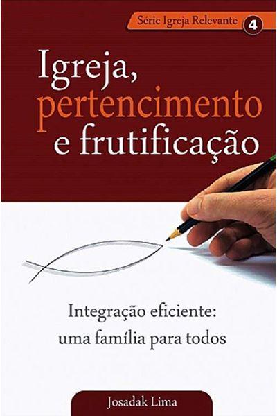 Igreja, Pertencimento e Frutificação - Volume 4