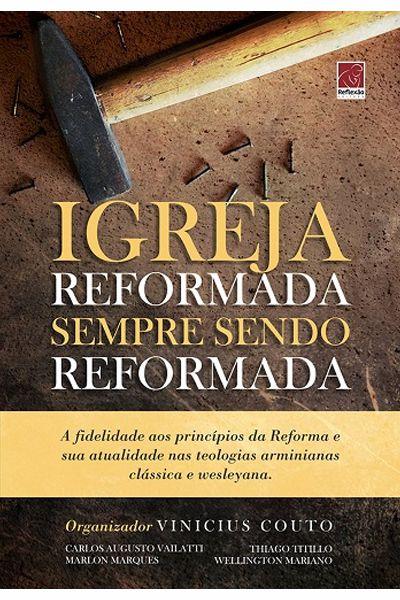 Igreja Reformada Sempre Sendo Reformada