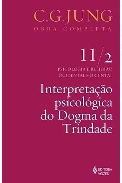 Interpretação Psicológica do Dogma da Trindade - Vol. 11 - 2