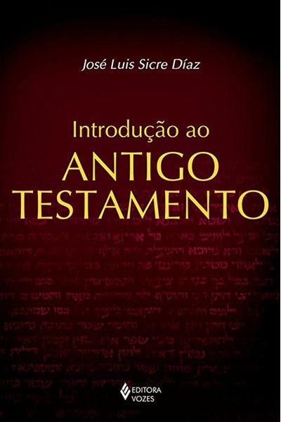 Introdução ao Antigo Testamento - Ed. Vozes