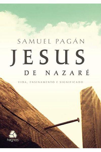 Jesus de Nazaré - Editora Hagnos