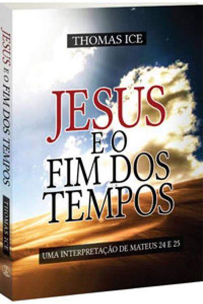 Jesus e o Fim dos Tempos