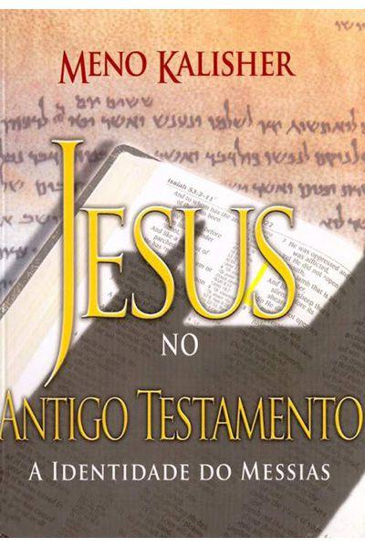 Jesus no Antigo Testamento