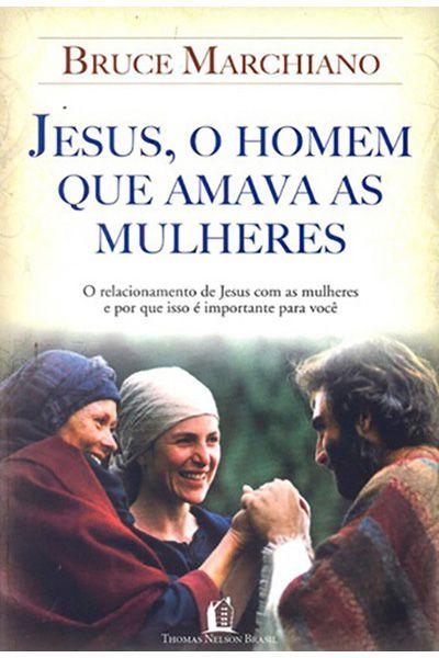 Jesus, O Homem Que Amava as Mulheres