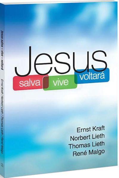 Jesus Salva - Vive - Voltará