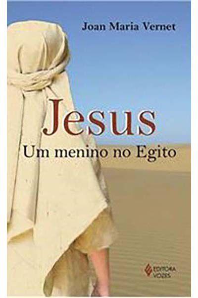 Jesus - Um Menino no Egito