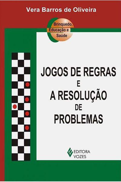 Jogos de Regras e A Resolução de Problemas