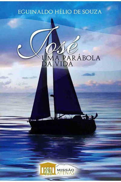 José - Uma Parábola da Vida
