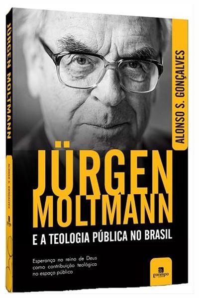 Jürgen Moltmann e a Teologia Pública no Brasil