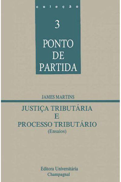 Justiça Tributária e Processo Tributário
