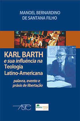 Karl Barth e sua Influência na Teologia Latino-Americana
