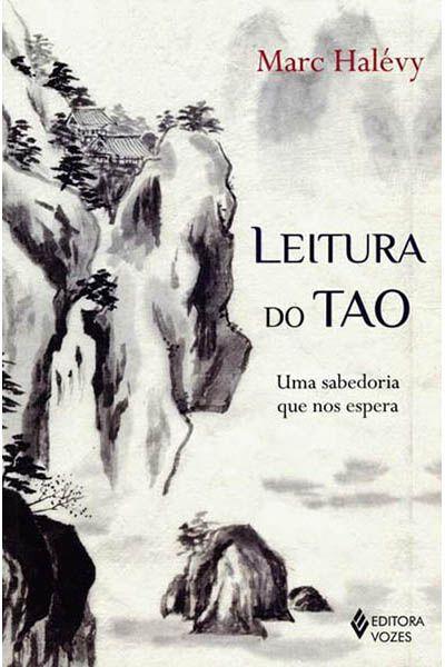 Leitura do Tao - Uma Sabedoria Que nos Espera