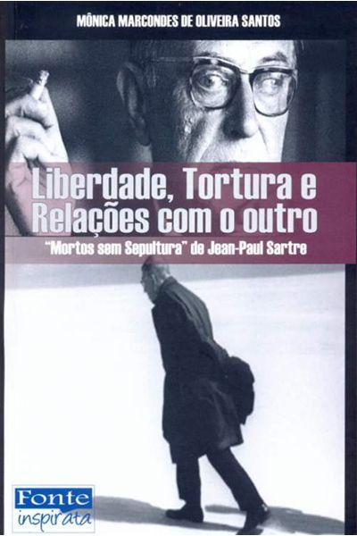 Liberdade, Tortura e Relações com o Outro