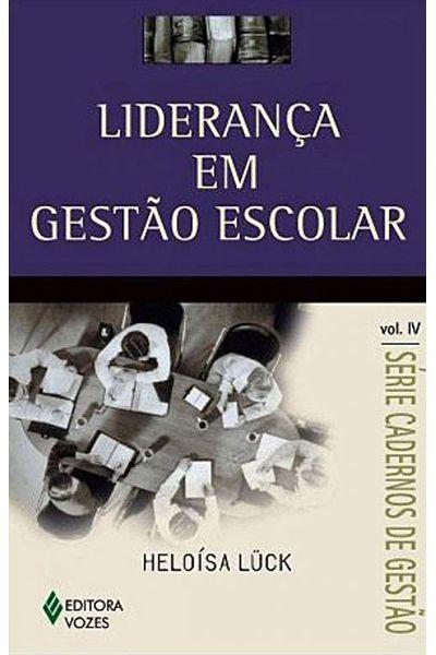 Liderança em Gestão Escolar - Volume IV