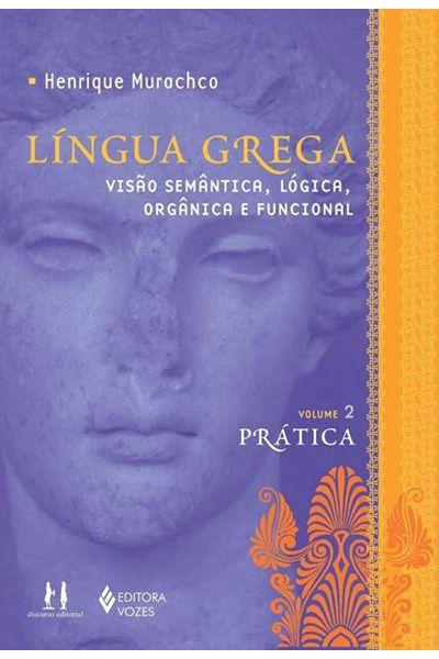 Língua Grega - Volume II - Prática