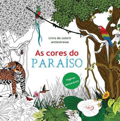 Livro De Colorir Antiestresse - As Cores Do Paraíso