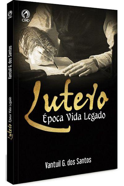 Lutero - Época, Vida, Legado