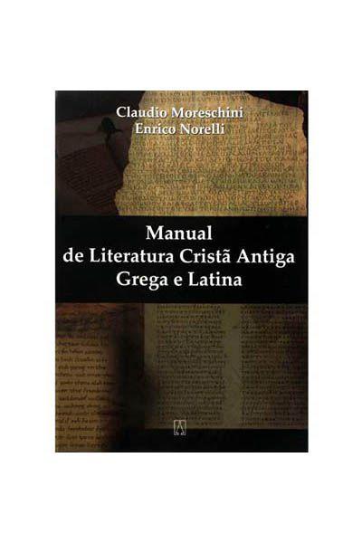 Manual de Literatura Cristã Antiga Grega e Latina