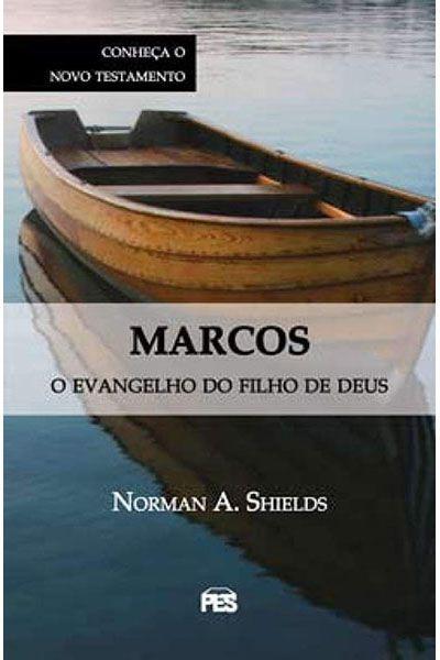 Marcos: O Evangelho do Filho de Deus