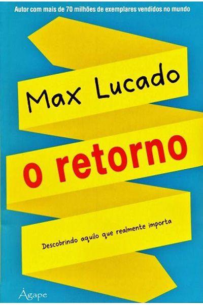 Max Lucado: O Retorno