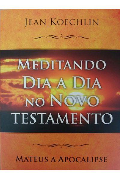 Meditando Dia a Dia no Novo Testamento
