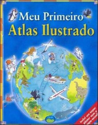 Meu Primeiro Atlas Ilustrado