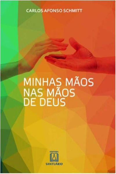 Minhas Mãos nas Mãos de Deus
