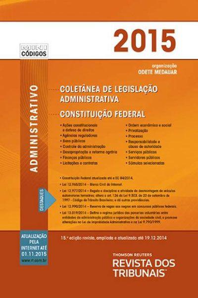 Mini Coletânea de Legislação Administrativa: Constituição Federal - 15ª ed. 2015
