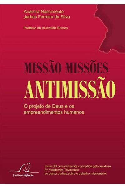 Missão, Missões, Antimissão - O Projeto de Deus e os Empreendimentos Humanos