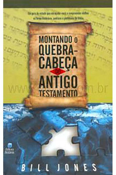 Montando o Quebra-Cabeça do Antigo Testamento