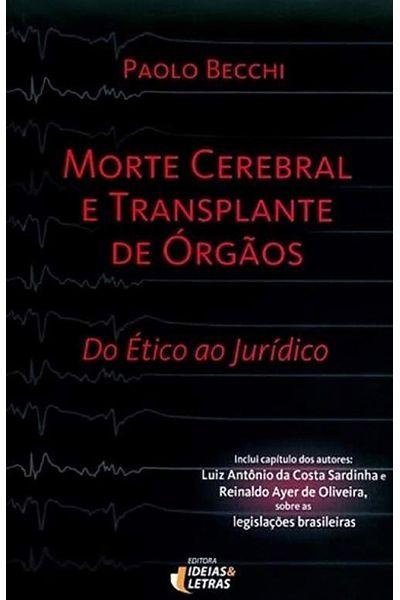 Morte Cerebral e Transplante de Órgãos: Do Ético ao Jurídico