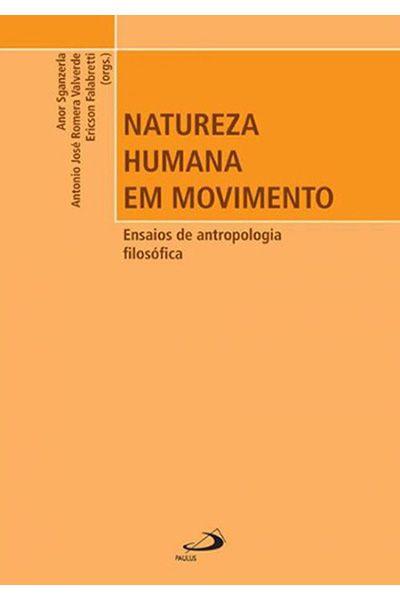 Natureza Humana em Movimento: Ensaios de Antropologia Filosófica