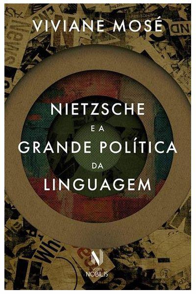 Nietzsche e a Grande Política da Linguagem