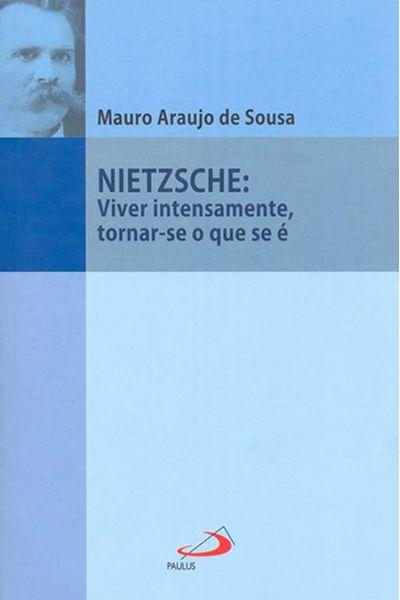 Nietzsche: Viver Intensamente, Tornar-se o Que se É