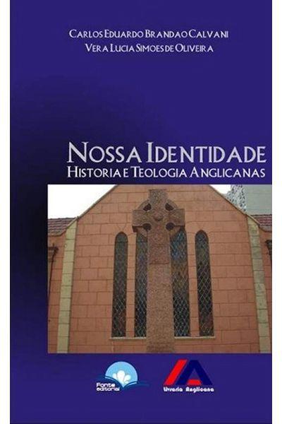 Nossa Identidade - História e Teologia Anglicanas