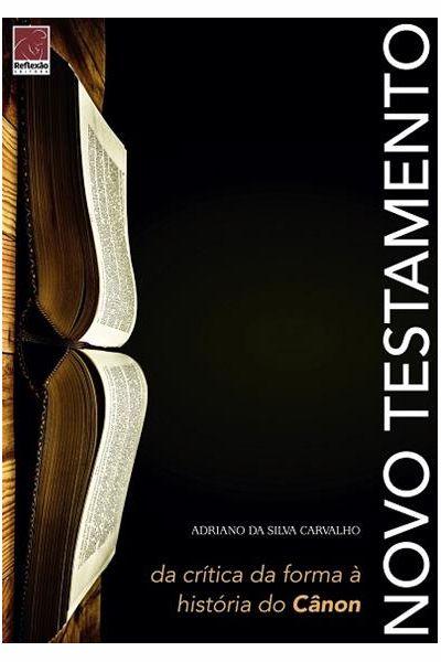 Novo Testamento: Da Crítica da Forma à História do Cânon