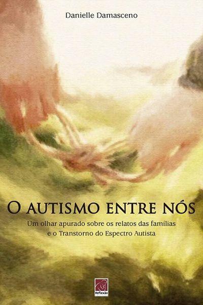 O Autismo Entre Nós