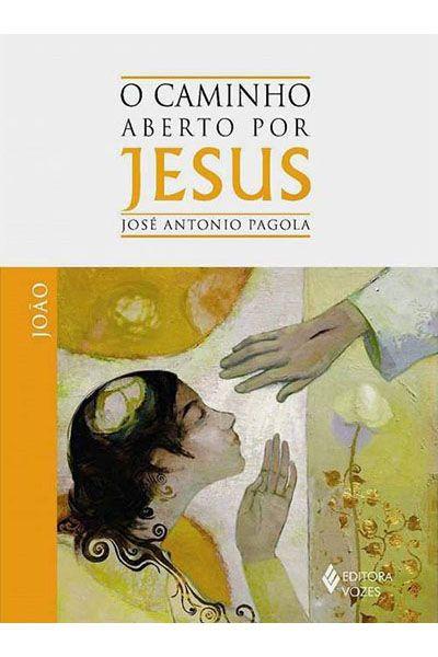 O Caminho Aberto por Jesus - João