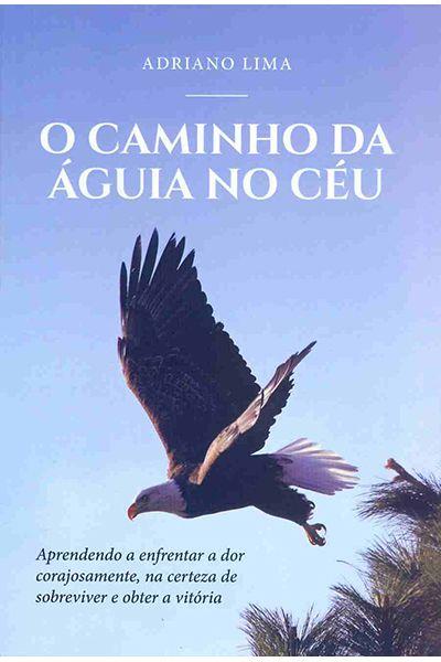 O Caminho da Águia no Céu