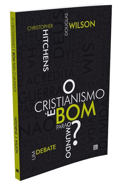 O Cristianismo é Bom Para o Mundo?