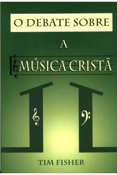 O Debate Sobre a Música Cristã