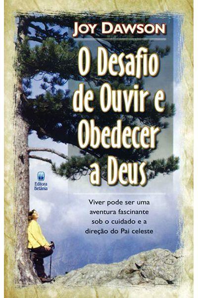 O Desafio de Ouvir e Obedecer a Deus