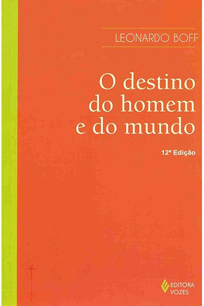 O Destino do Homem e do Mundo