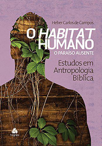 O Habitat Humano - O Paraíso Ausente - Vol 3