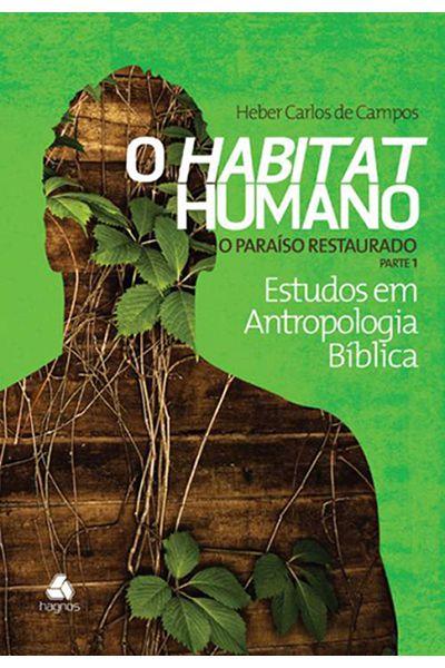 O Habitat Humano - O Paraíso Restaurado - Vol 4 - Parte 1