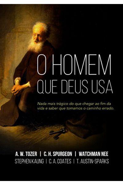 O Homem que Deus Usa - 2ª Edição Revista e Ampliada