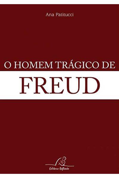O Homem Trágico de Freud