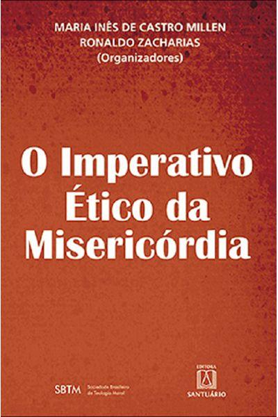 O Imperativo Ético da Misericórdia